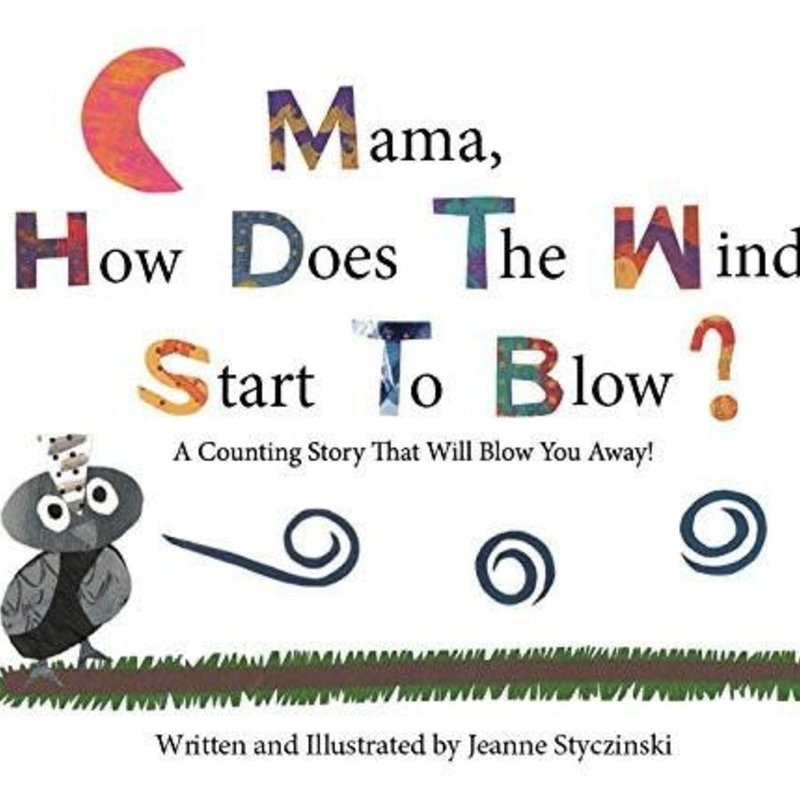 Jeanne Styczinski Mama, How Does The Wind Start To Blow? (Hardcover)