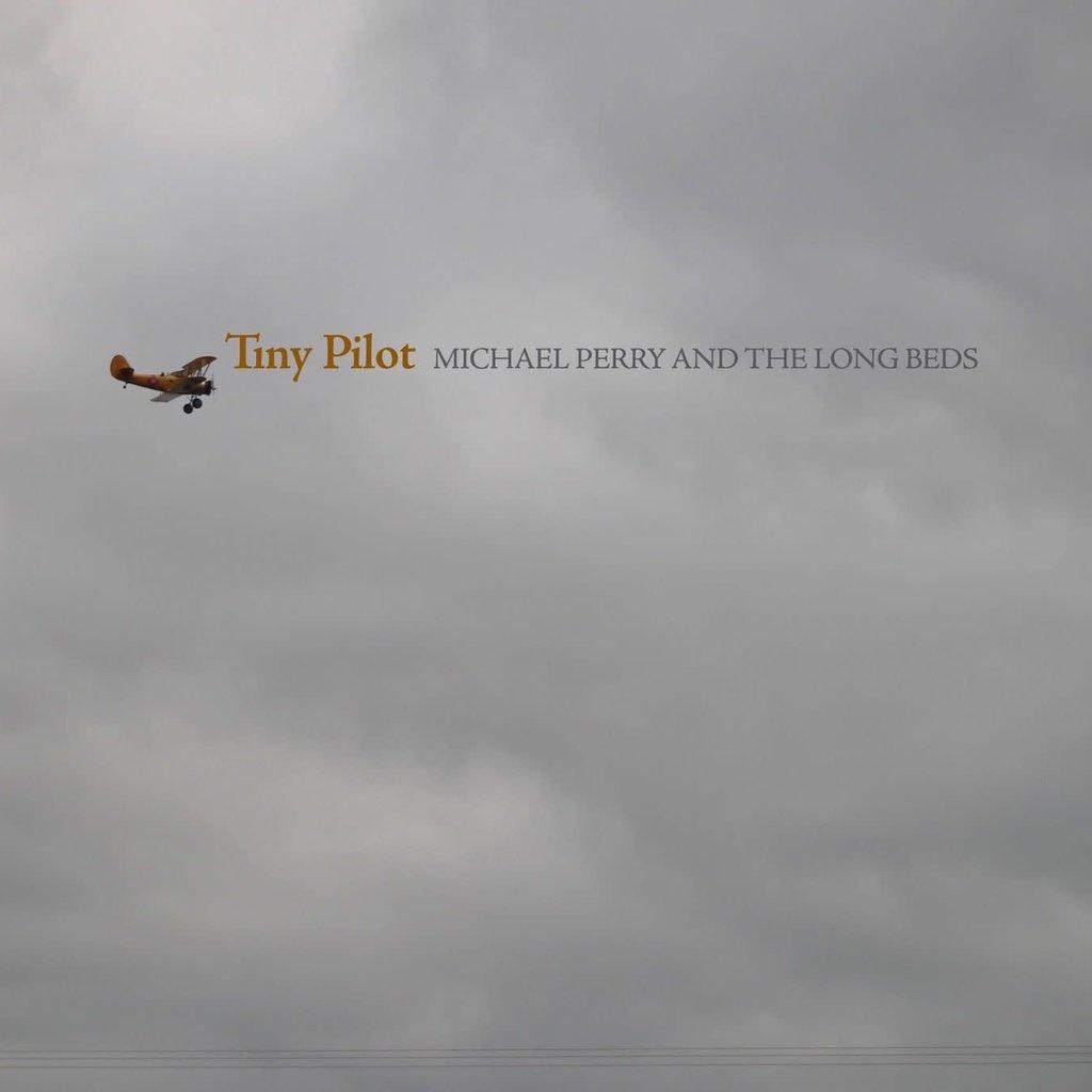 Michael Perry & the Long Beds Tiny Pilot