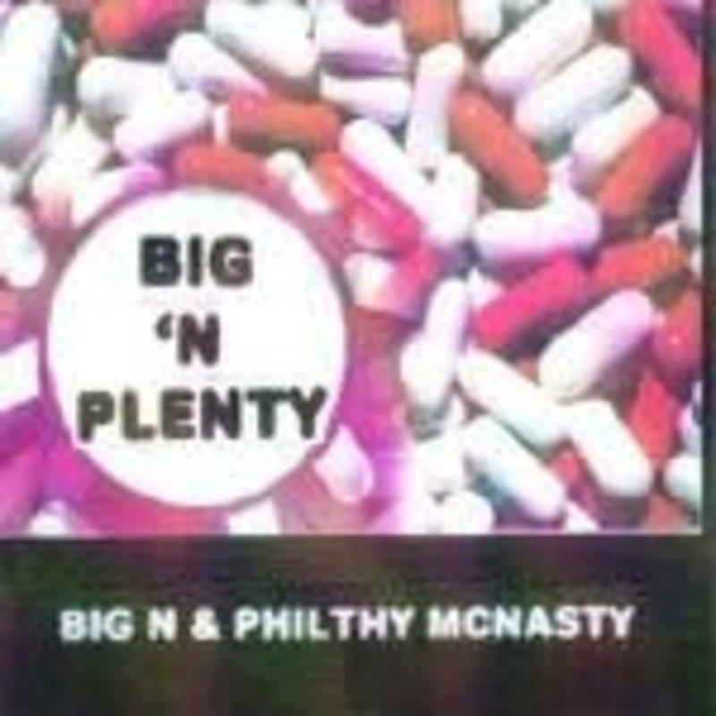 Big 'N Plenty Big N Philthy McNasty