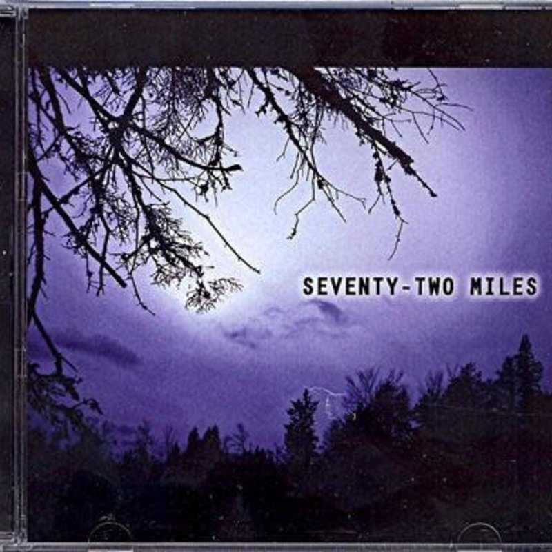 Seventy-Two Miles Seventy-Two Miles (self-titled)