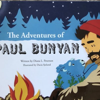 Diana L. Peterson The Adventures of Paul Bunyan