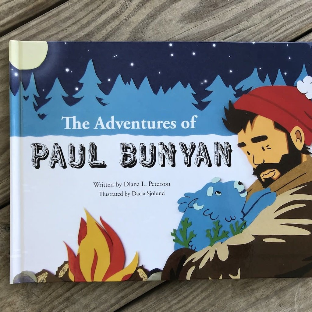 Diana L. Peterson The Adventures of Paul Bunyan