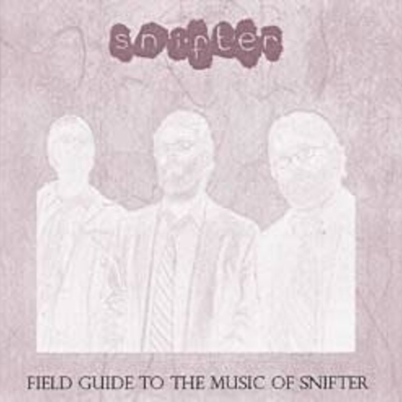Snifter Field Guide to the Music of Snifter