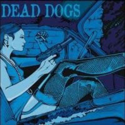 Dead Dogs Dead Dogs