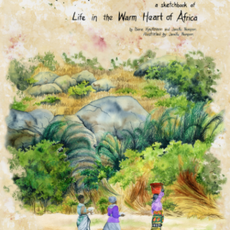 Diane Kaufmann, Janelle Thompson A Malawi Welcome: a sketchbook of Life in the Warm Heart of Africa