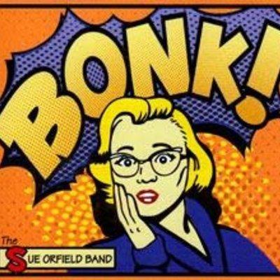 Sue Orfield Band Bonk!