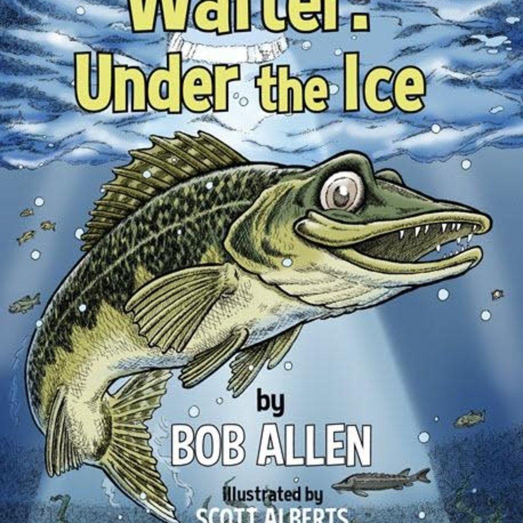 Bob Allen Walter: Under the Ice