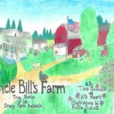 Tina Susedik The Adventures of Peanut and Casey on Uncle Bill's Farm