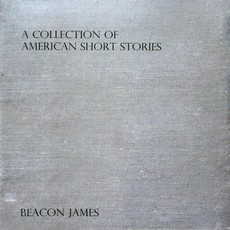 Beacon James A Collection of American Short Stories