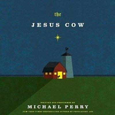 Michael Perry The Jesus Cow (Audio)