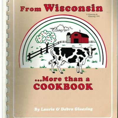 Laurie & Debra Gluesing From Wisconsin ... More Than A Cookbook