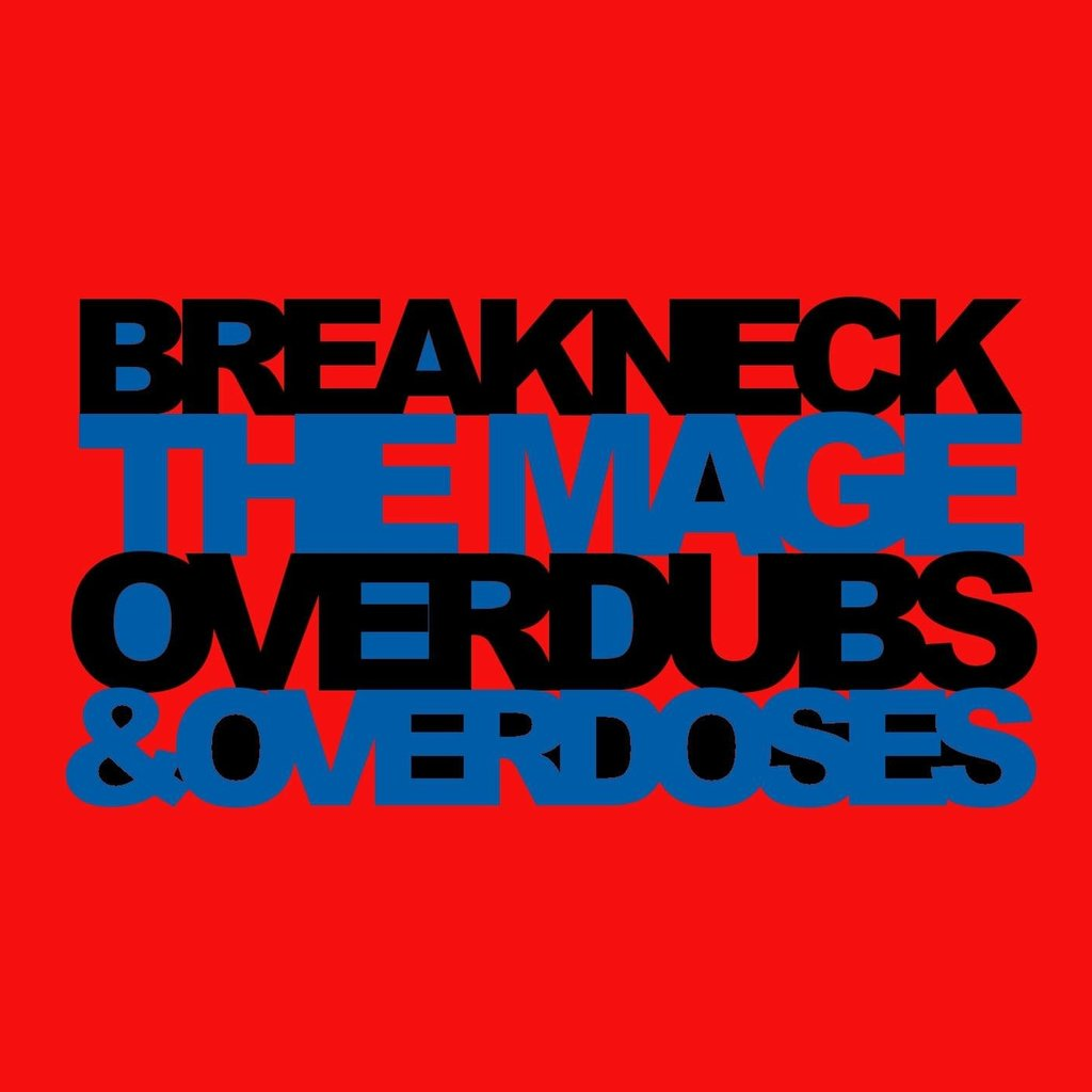 Breakneck the Mage Overdubs & Overdoses