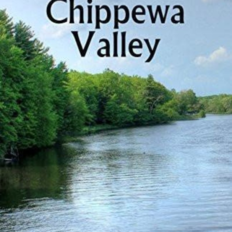 Rob Bignell Hittin' The Trail: Wisconsin Day Hiking Trails of the Chippewa Valley