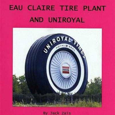 Jack Zais Tri-Com Brings Down the Eau Claire Tire Plant and UniRoyal