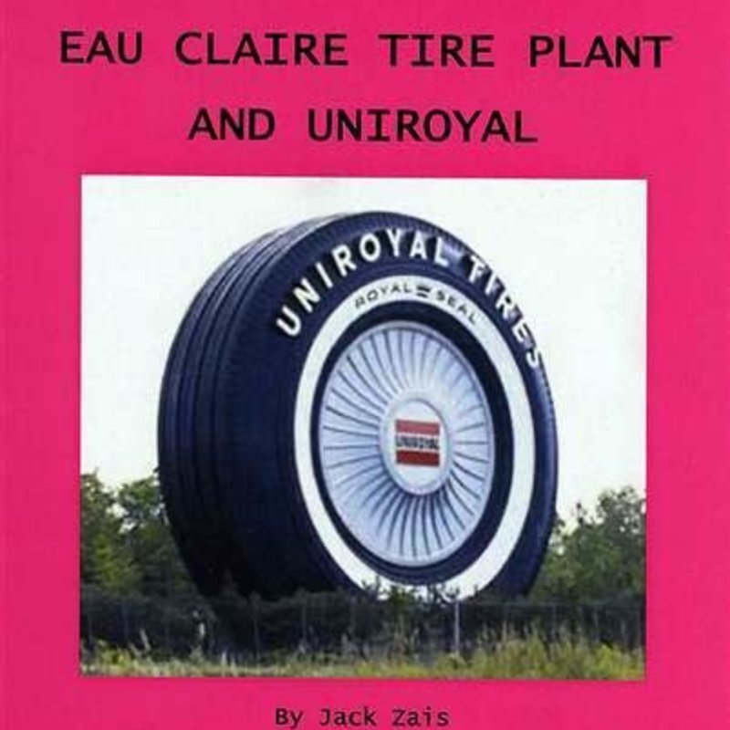Jack Zais Tri-Com Brings Down the Eau Claire Tire Plant and UniRoyal