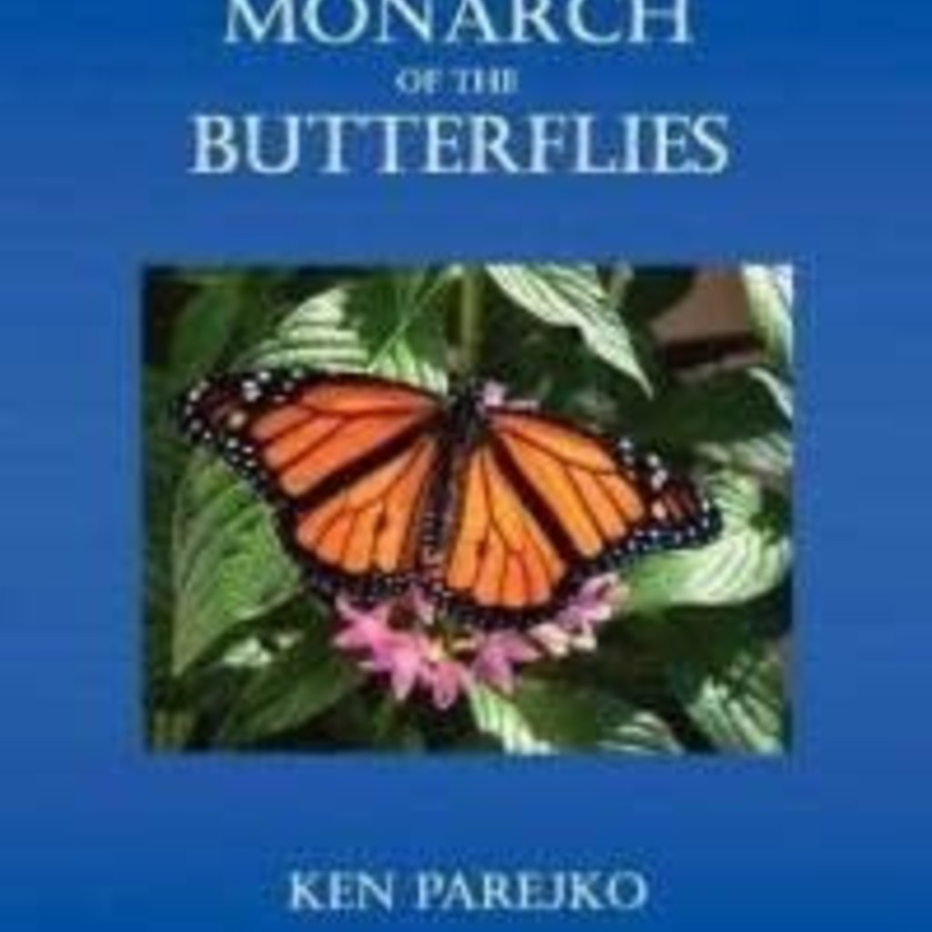 Ken Parejko Monarch of the Butterflies