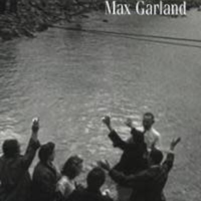 Max Garland Hunger Wide As Heaven