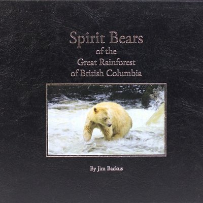 Jim Backus Spirit Bears of the Great Rainforest of British Columbia