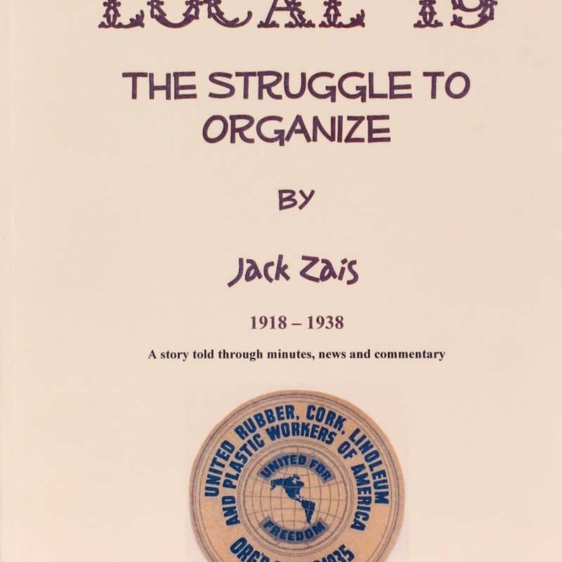 Jack Zais Local 19: The Struggle to Organize