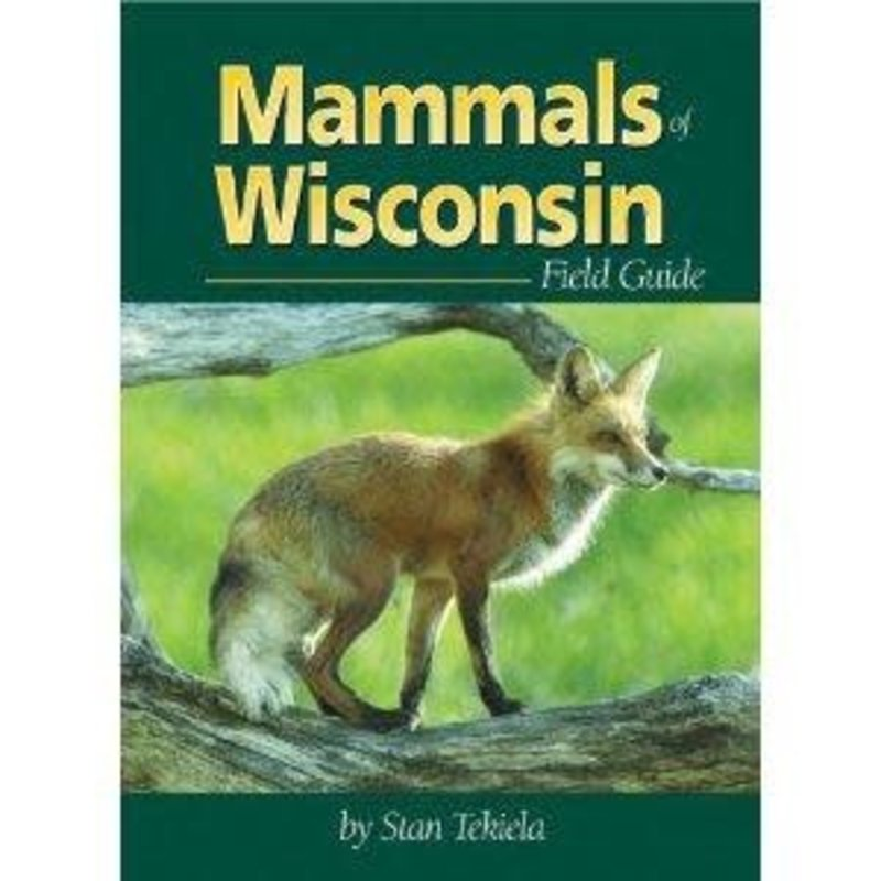 Stan Tekiela Mammals of Wisconsin Field Guide