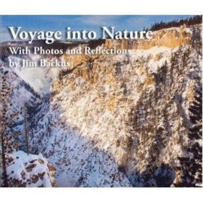 Jim Backus Voyage Into Nature with Photos and Reflections