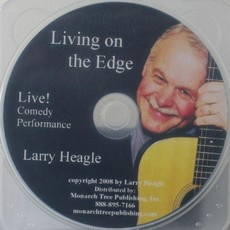 Larry Heagle Living on the Edge