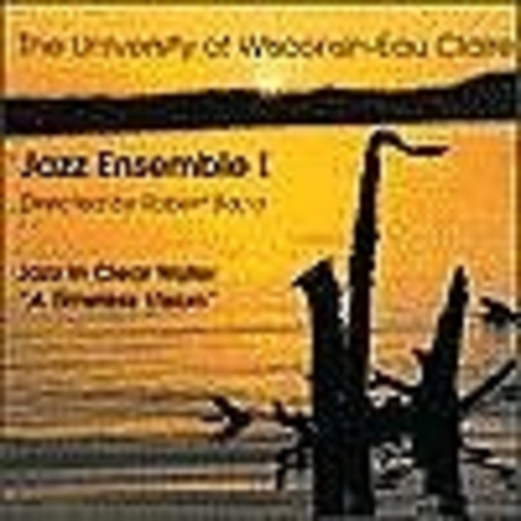 UWEC Jazz UWEC Jazz-A Timeless Vision