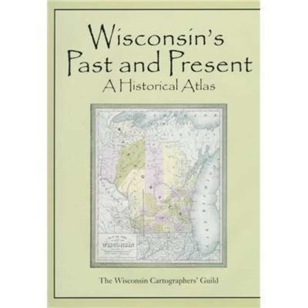 The Wisconsin Cartographers' Guild Wisconsin's Past and Present