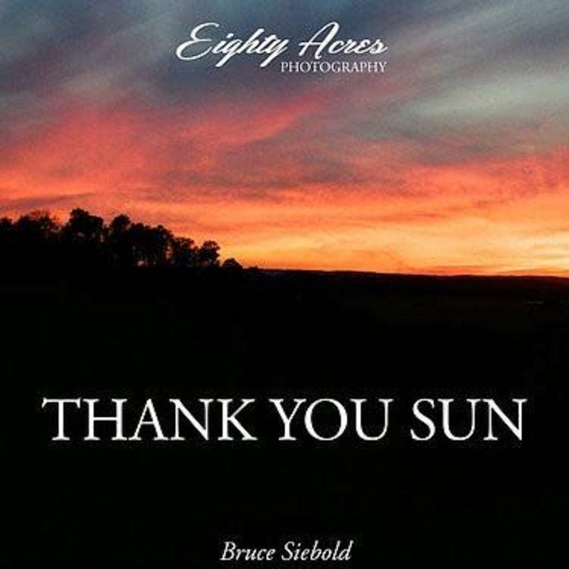 Bruce Siebold Thank You Sun - Eighty Acres Photography