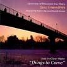 UWEC Jazz UWEC Jazz-Things to Come