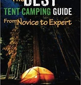 Darren Kirby The Best Tent Camping Guide From Novice to Expert