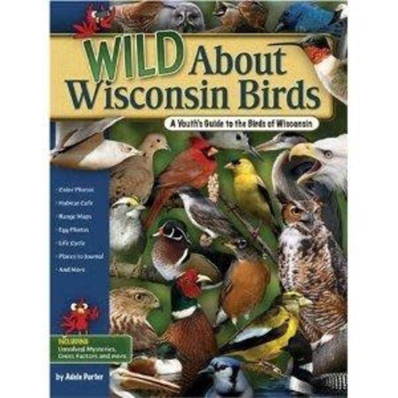 Adele Porter Wild About Wisconsin Birds