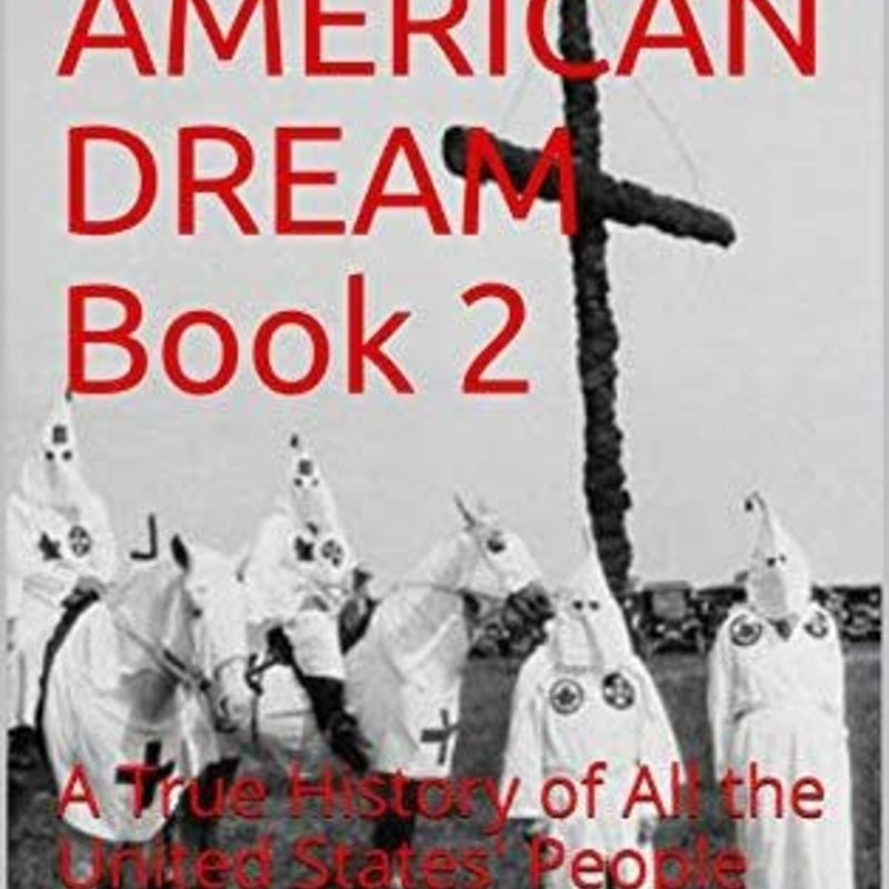 Cynthia McDonald The American Dream Book 2: The True History of All the US People