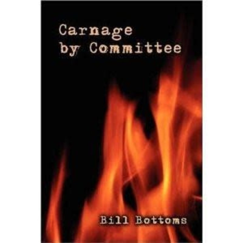 Bill Bottoms Carnage By Committee