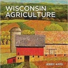 Jerry Apps Wisconsin Agriculture: A History