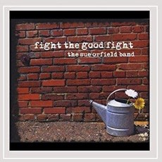 Sue Orfield Band Fight the Good Fight