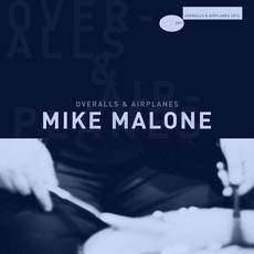 Mike Malone Overalls & Airplanes