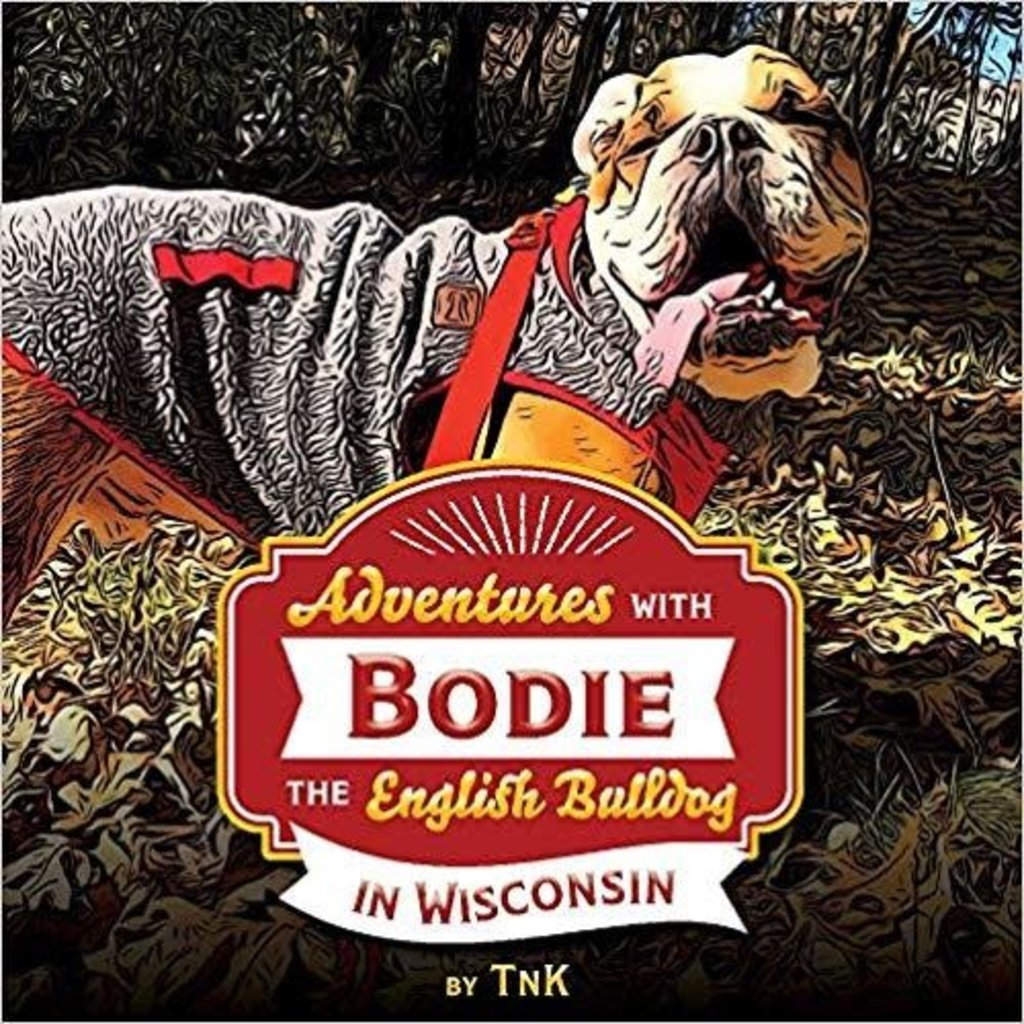 TNK Adventures with Bodie the English Bulldog in Wisconsin