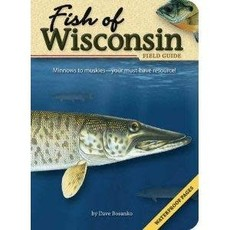 Dave Bosanko Fish of Wisconsin Field Guide