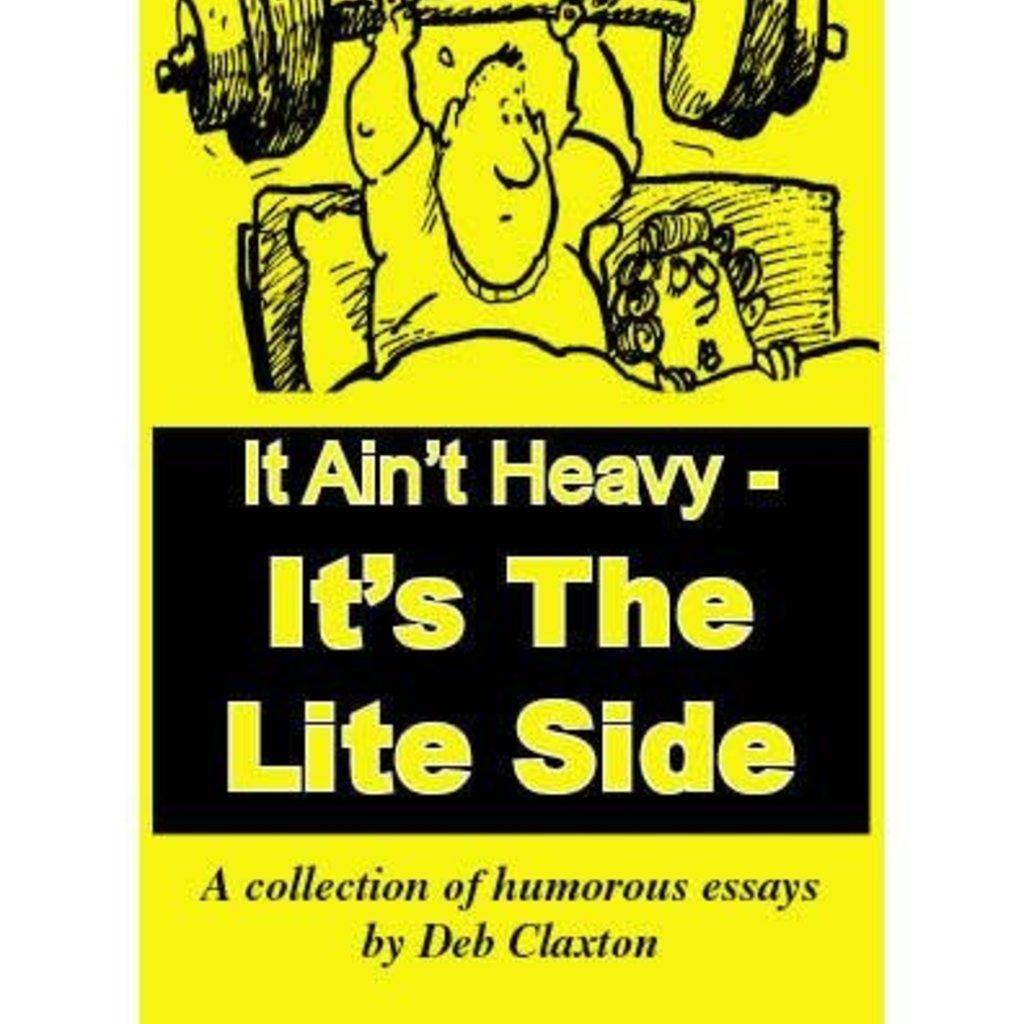 Deb Claxton It Ain't Heavy - It's the Light Side