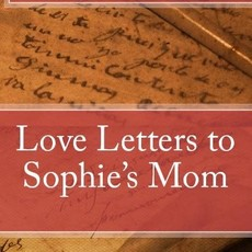 Rob Bignell Love Letters to Sophie's Mom