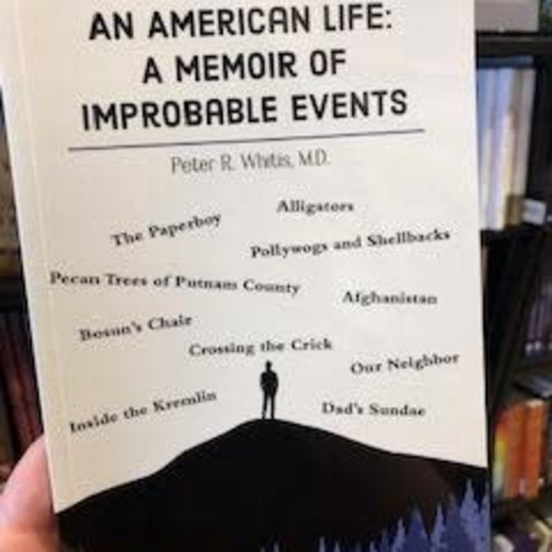 Peter Whitis An American Life: A Memoir of Improbable Events