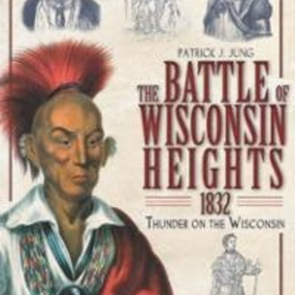 Patrick J. Jung The Battle of Wisconsin Heights