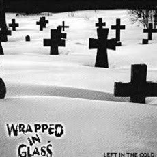 Wrapped in Glass Left in the Cold