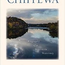 Richard Cornell The Chippewa: Biography of a Wisconsin Waterway