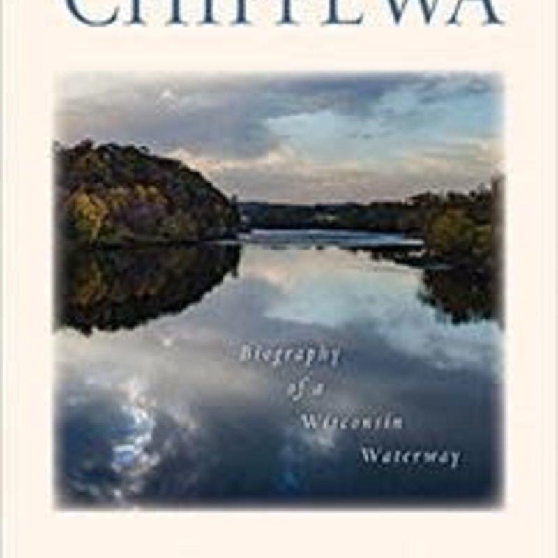 Richard Cornell The Chippewa: Biography of a Wisconsin Waterway