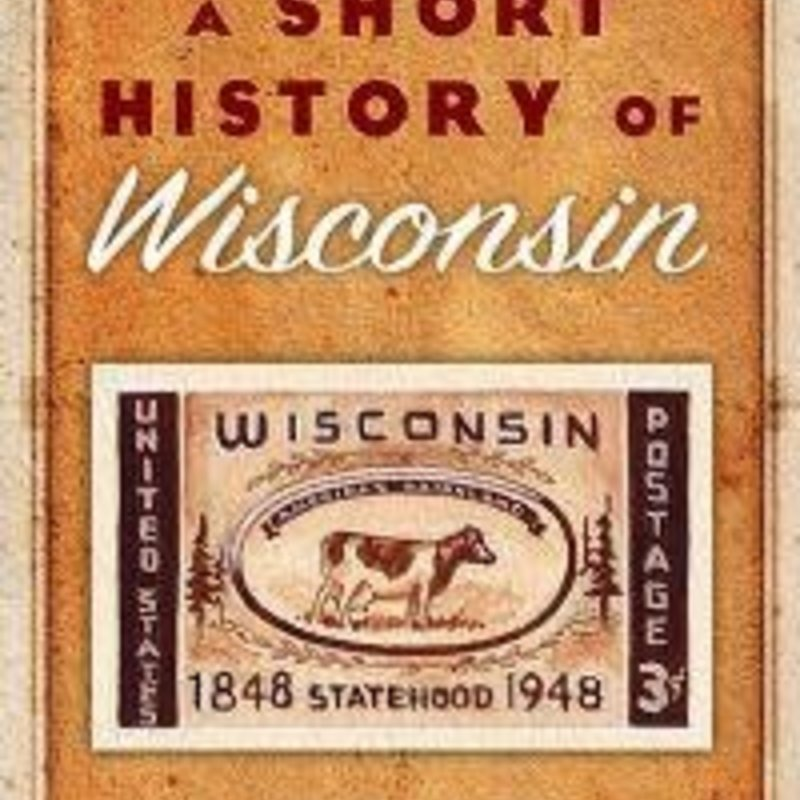 Erika Janik Short History of Wisconsin