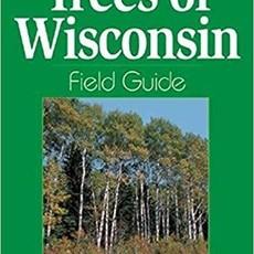 Stan Tekiela Trees of Wisconsin Field Guide
