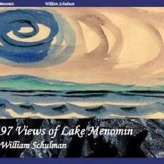 William Schulman 97 Views of Lake Menomin