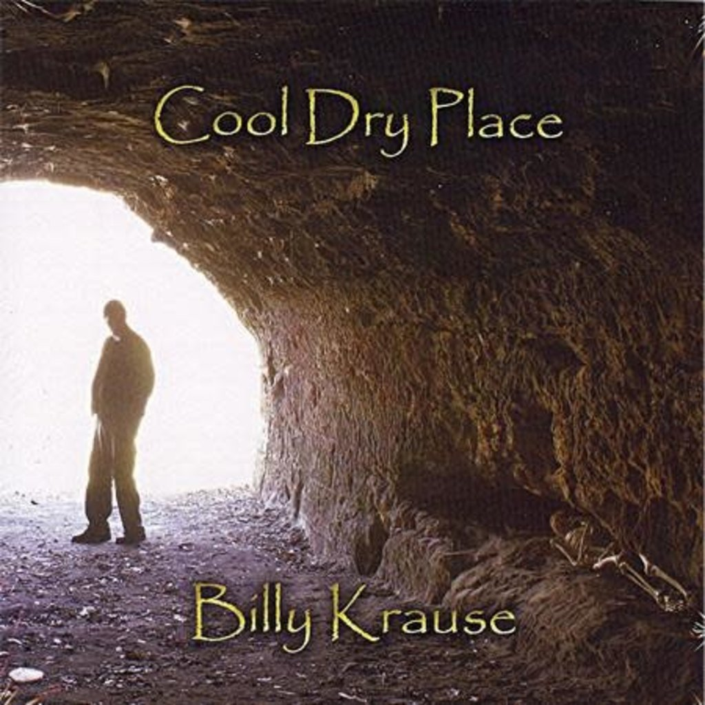 Billy Krause Cool Dry Place